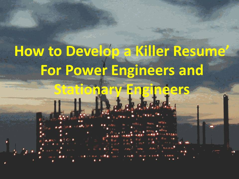 Free resume' writing TIPS for Power Engineer and Stationary Engineer job seekers