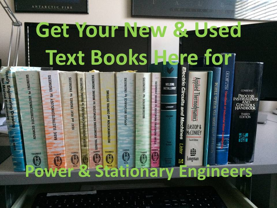 New and used Reeds and other technical text books for Power Engineers, for Stationary Engineers, for Boiler Operators