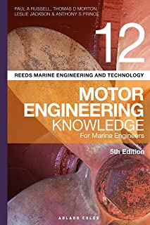 Reeds Volume 12. Motor Engineering Knowledge for Marine Engineers, for Power Engineers, for Stationary Engineers, for Boiler Operators