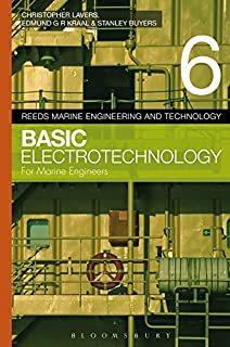 Reeds Volume 6 Six. Basic Electrotechnology for Marine Engineers, for Power Engineers, for Stationary Engineers, for Boiler Operators